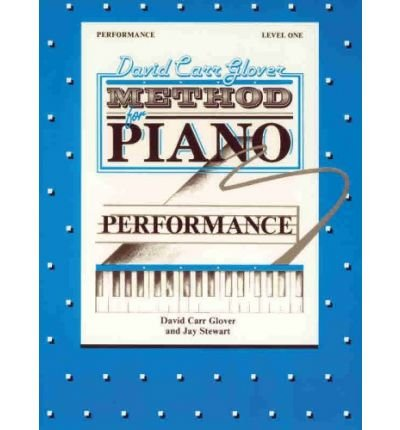 Read Online [(David Carr Glover Method for Piano Performance: Level 1)] [Author: CRC Laboratories Department of Anatomy and Physiology David Glover] published on (March, 2000) pdf