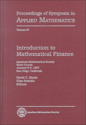 Introduction to Mathematical Finance: American Mathematical Society Short Course, January 6-7, 1997, San Diego, California (Proceedings of Symposia in Applied Mathematics)
