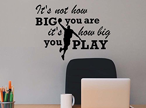 (Its not how big you are its how big you play student Classroom sport football basketball baseball cute inspirational family love vinyl quote saying wall art lettering sign room decor)