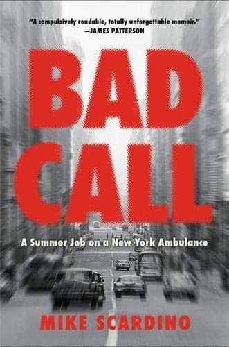 Bad Call: A Summer Job on a New York Ambulance