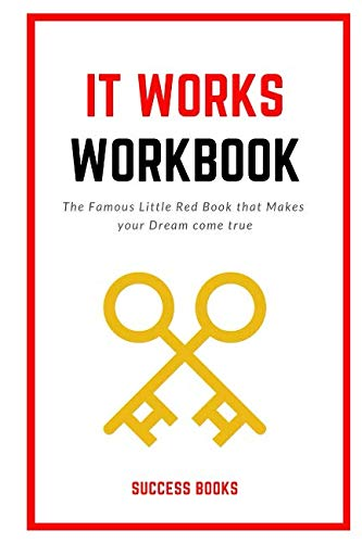 It Works Workbook: The Famous Little Red Book that Makes your Dream Come True (It Works Famous Little Red Book)