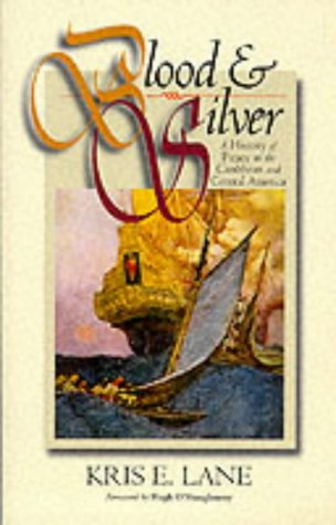 Blood and Silver: Piracy in the Americas, 1500-1750