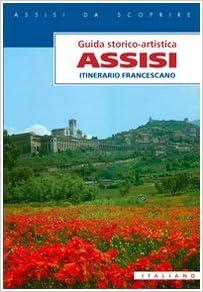 Paolo S. Maiarelli - Assisi. Itinerario Francescano