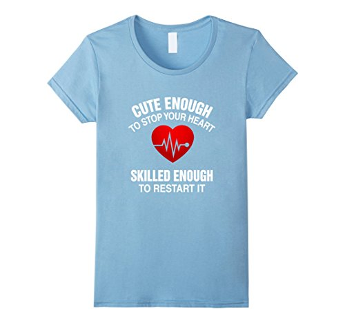 [Women's Cute Enough To Stop Your Heart, Skilled Enough To Restart It XL Baby Blue] (Mother And Infant Daughter Costumes)
