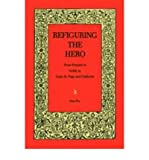 img - for [(Refiguring The Hero)] [Author: Dian. Fox] published on (March, 2006) book / textbook / text book