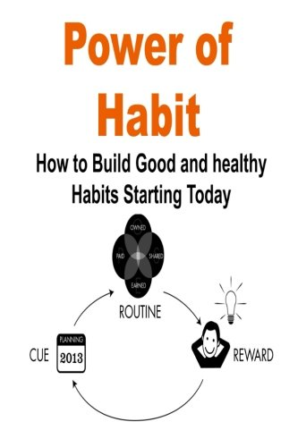 Download Power of Habit: How to Build Good and Healthy Habits Starting Today: Habits, Power of Habits, Good Habits, Healthy Habits, Habit Book pdf epub