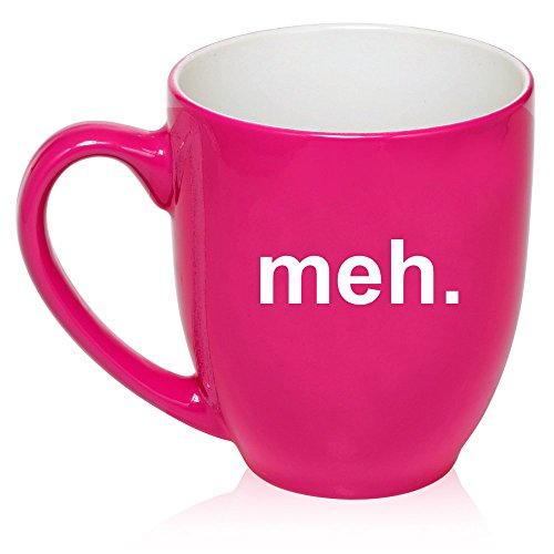 16 oz Large Bistro Mug Ceramic Coffee Tea Glass Cup Meh Geek Sarcastic Expression (Hot Pink)