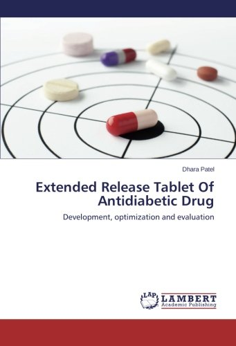 Extended Drugs Release - Extended Release Tablet Of Antidiabetic Drug: Development, optimization and evaluation