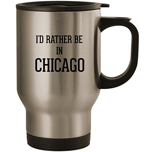 I'd Rather Be In CHICAGO - Stainless Steel 14oz Road Ready Travel Mug, Silver