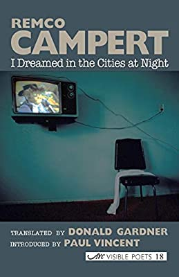 I Dreamed In The Cities At Night Selected Poems By Remco
