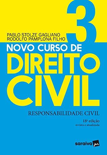 Novo Curso de Direito Civil Vol 3 - Responsabilidade Civil - 18ª Ed. 2020: Volume 3
