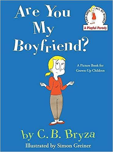 Are You My Boyfriend?: C  B  Bryza, Simon Greiner