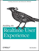 Building the Realtime User Experience: Creating Immersive and Interactive Websites Front Cover
