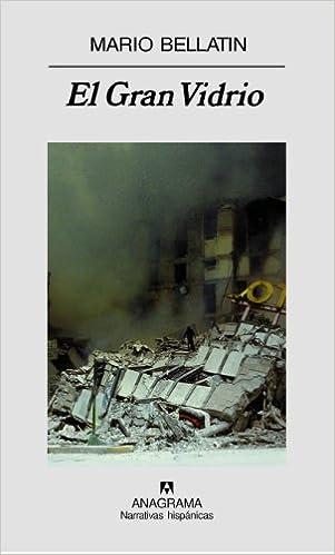 Book El Gran Vidrio (Narrativas Hispanicas) (Spanish Edition)