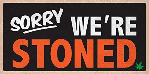 Sorry Were Stoned Weed Marijuana Pot Novelty Drug Smoking Humor Poster Print (Unframed 12 x 24 Print (Red))