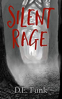 Silent Rage: The birth of a Serial Killer (Rage Series Book 1) by [Funk, D. E.]