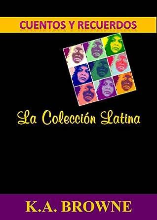 Amazon.com: Cuentos y Recuerdos: La Colección Latina (Spanish Edition