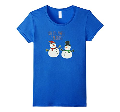 Women's Do You Smell Carrots TShirt Funny Cute Snowman Christmas Top Medium Royal Blue (What Do We Eat On Thanksgiving)