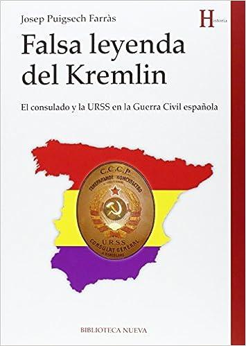 Libros descargables en línea Falsa Leyenda Del Kremlin (HISTORIA) PDF iBook PDB 8499407412