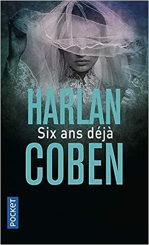 Six Ans Deja French Edition Harlen Coben Pocket