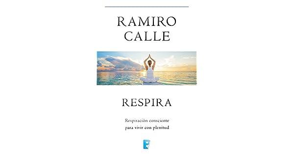 Amazon.com: Respira (Spanish Edition) eBook: Ramiro Calle ...
