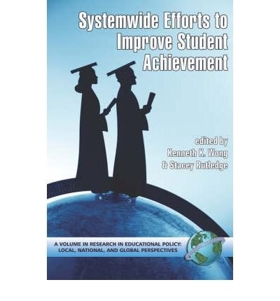 [ [ [ System-Wide Efforts to Improve Student Achievement (PB) [ SYSTEM-WIDE EFFORTS TO IMPROVE STUDENT ACHIEVEMENT (PB) BY Wong, Kenneth K. ( Author ) Mar-01-2006[ SYSTEM-WIDE EFFORTS TO IMPROVE STUDENT ACHIEVEMENT (PB) [ SYSTEM-WIDE EFFORTS TO IMPROVE STUDENT ACHIEVEMENT (PB) BY WONG, KENNETH K. ( AUTHOR ) MAR-01-2006 ] By Wong, Kenneth K. ( Author )Mar-01-2006 Paperback