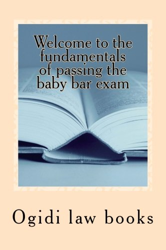 Welcome to the fundamentals of passing the baby bar exam: Pre exam study for an increasingly tough exam