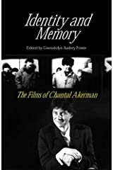 Identity And Memory: The Films of Chantal Akerman Paperback
