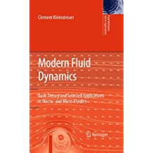 Modern Fluid Dynamics: Basic Theory and Selected Applications in Macro- and Micro-Fluidics