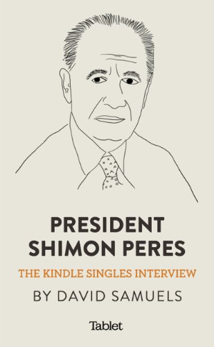President Shimon Peres: The Kindle Singles Interview (Kindle Single) by [Samuels, David]
