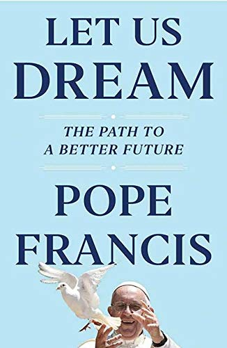 Book Cover: Let Us Dream: The Path to a Better Future