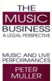 The Music Business - A Legal Perspective, Peter Muller, 0899307027