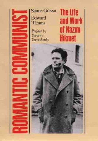 Romantic Communist: The Life and Work of Nazim Hikmet -  Saime Goksu