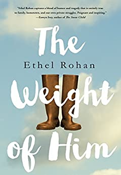 The Weight of Him: A Novel by [Rohan, Ethel]