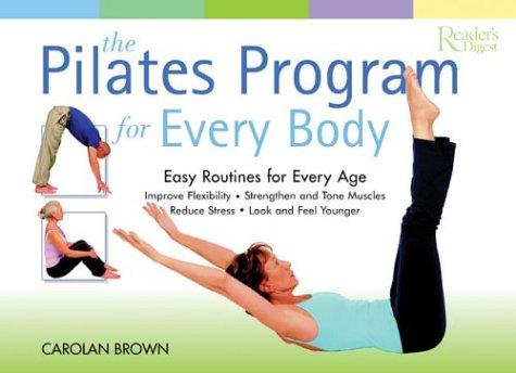 The Pilates Program for Every Body (Reader's Digest) (Body Pilates Every For Program)