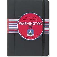 The Little Black Book of Washington, DC 2012 Edition (Washington DC Travel Guide)