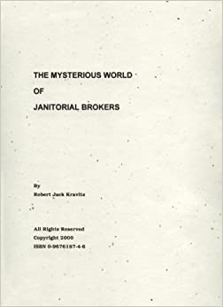The Mysterious World of Janitorial Brokers: Robert Jack Kravitz ...