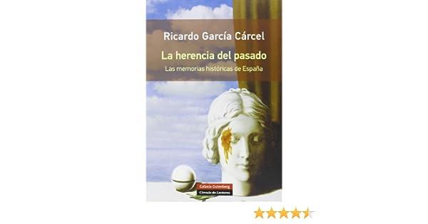 La herencia del pasado - Rústica: Amazon.es: García Cárcel, Ricardo: Libros