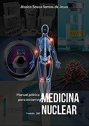 Manual prático para iniciantes. Medicina Nuclear