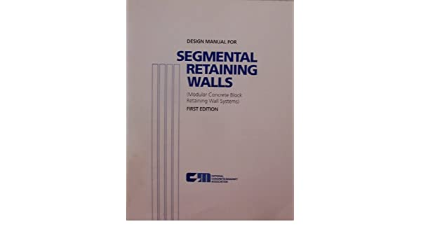 Design manual for segmental retaining walls Modular concrete