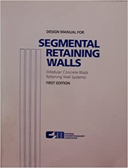 Design Manual For Segmental Retaining Walls: Modular Concrete Block  Retaining Wall Systems (NCMA Publication): Michael R Simac: 9781881384014:  Amazon.com: ...