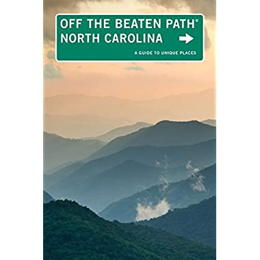North Carolina Off the Beaten Path®: A Guide To Unique Places (Off the Beaten Path Series)