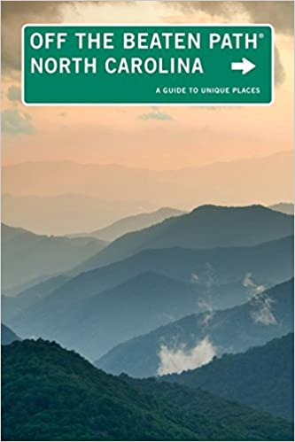 Book North Carolina Off the Beaten Path®: A Guide To Unique Places, Tenth Edition (Off the Beaten Path Series)