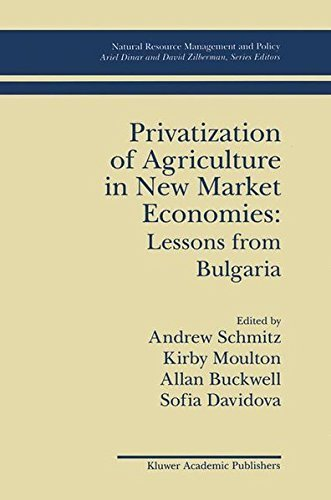 Privatization of Agriculture in New Market Economies: Lessons from Bulgaria (Natural Resource Management and Policy) Pdf