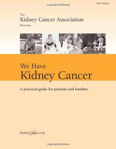 Download We Have Kidney Cancer: A practical guide for patients and families PDF ePub ebook