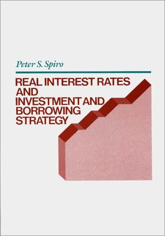 Real Interest Rates and Investment and Borrowing Strategy