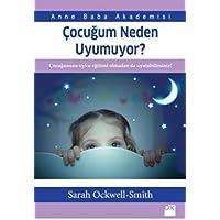 Çocuğum Neden Uyumuyor?: Anne Baba Akademisi Çocuğunuzu uyku eğitimi almadan da uyutabilirsiniz!