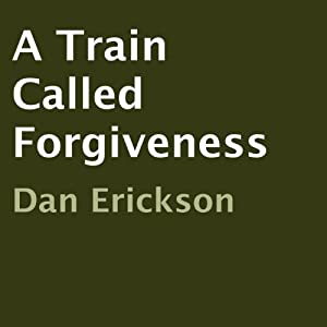 A Train Called Forgiveness Audiobook