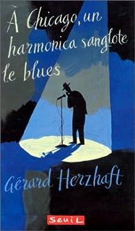 A Chicago, un harmonica sanglote le blues par Gérard Herzhaft