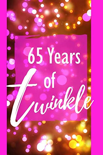 65 Years of Twinkle: 65th Birthday Positivity and Gratitude Journal & Planner - Positive Power Mindset for Girls, Teens & Women